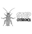 black and white sketch cockroach stop dangerously vector image vector image