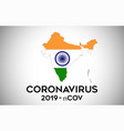 coronavirus in india and country flag inside vector image vector image