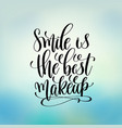 smile is the best makeup hand lettering motivation vector image