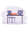 vacancy workplace future employee recruiting vector image