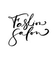 calligraphy lettering text fashion salon logo vector image