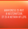 inspirational typographic quote - happiness vector image vector image