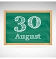 August 30 inscription in chalk on a blackboard vector image