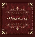 wine card menu design with vintage ornate frame vector image