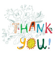 Thank you print with flowers and lettering vector image vector image
