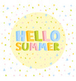 hello summer 3d fun letters in confetti background vector image vector image