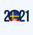 new year 2021 with sweden flag with lettering vector image vector image