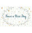 Postcard with text have a nice day Have a nice day vector image vector image