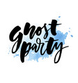 slogan ghost party phrase graphic print lettering vector image