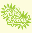 stylish calligraphic inscription hello spring on vector image vector image