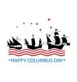 happy columbus day vector image vector image