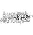 what is insurance premium finance text word cloud vector image vector image