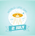 2 july world ufo day vector image vector image