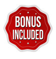 bonus included label or sticker vector image vector image