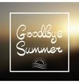 Goodbye Summer Lettering Background vector image