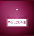 hanging sign with text welcome icon isolated vector image vector image