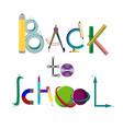 inscription back to school of school supplies vector image