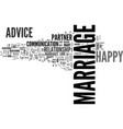 advice for a happy marriage text word cloud vector image vector image