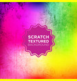 abstract grunge background with rainbow scratched vector image vector image