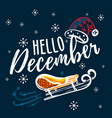 hello december hand written quote with sleigh and vector image vector image