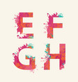 abstract alphabet letters e f g h with color blots vector image