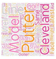 Cleveland Golf Putters text background wordcloud vector image vector image