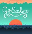 Go explore poster vector image vector image