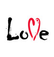 word love with red heart grunge lettering vector image