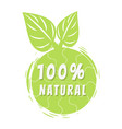 one hundred percent natural multicolored banner vector image vector image