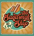 retro advertising restaurant sign for sandwich vector image vector image