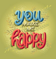 you make me happy vector image