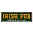Irish pub vintage rusty metal sign
