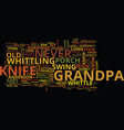 grandpa s knife text background word cloud concept vector image vector image