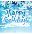 happy holidays geeting card vector image