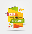 keep safe distance sticker open again after vector image vector image