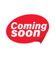 coming soon label red bubble vector image vector image