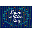 Have a nice day background vector image