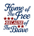 home free because brave quote vector image vector image
