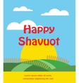 summer or spring scene with wheat field Shavuot vector image