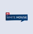 The White House banner isolated vector image vector image