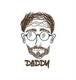 daddy face hand draw vector image
