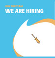 join our team busienss company screw driver we vector image vector image