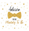 advice for mommy to be text decorated gold bow vector image vector image