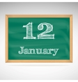 January 12 inscription in chalk on a blackboard vector image vector image