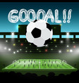 soccer ball on football stadium with goooal title vector image vector image