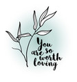 you are so worth loving bamboo leaf lettering card vector image vector image