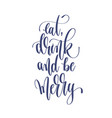 eat drink and be merry - hand lettering vector image