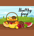 healthy food poster with rural landscape vector image