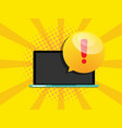 laptop with alert notification attention message vector image vector image