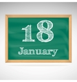 January 18 inscription in chalk on a blackboard vector image vector image